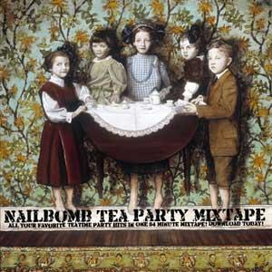Nailbomb Tea Party Mixtape Cover